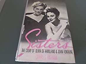 Sisters: The Story of Olivia De Havilland and Joan Fontaine