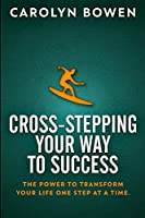 Cross-Stepping Your Way To Success: Clear Print Edition