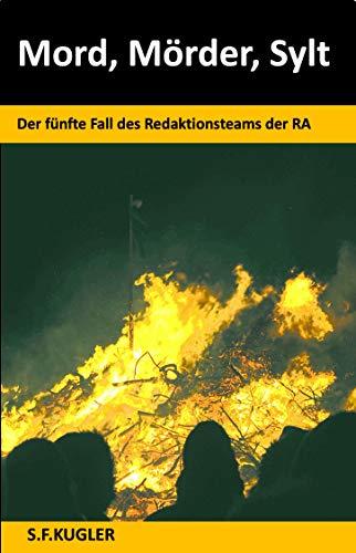 Mord, Mörder, Sylt: Der fünfte Fall des Redaktionsteams der RA (RA Krimis 5)