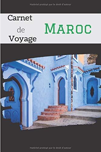 Carnet de voyage Maroc 🇲🇦️: Carnet de voyage au Maroc   Visitez les - Hauts lieux touristiques - du Maroc   Gardez en souvenir vos bons moments   Format 15 x 23 cm - contient des fiches à remplir