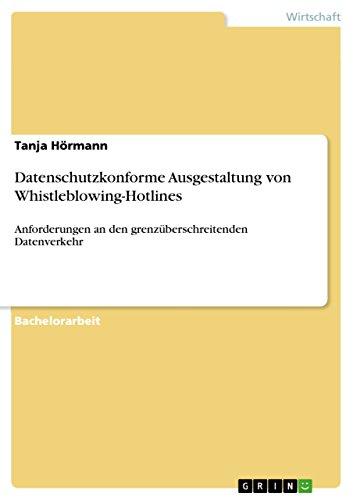 Datenschutzkonforme Ausgestaltung von Whistleblowing-Hotlines: Anforderungen an den grenzüberschreitenden Datenverkehr