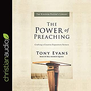 The Power of Preaching     Crafting a Creative Expository Sermon              By:                                                                                                                                 Tony Evans                               Narrated by:                                                                                                                                 Bill Andrew Quinn                      Length: 2 hrs and 52 mins     4 ratings     Overall 4.0