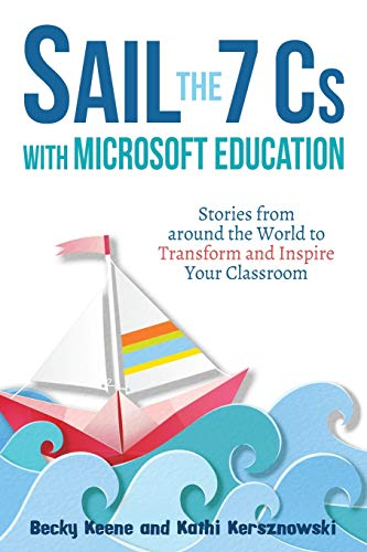 Sail the 7 Cs with Microsoft Education: Stories from around the World to Transform and Inspire Your Classroom