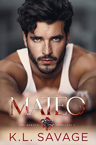 MATEO (MORETTI (A RUTHLESS UNDERWORLD NOVEL) Book 1) by [K.L. Savage, WANDER AGUIAR ]