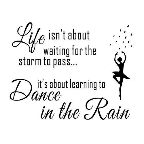 """Wall Décor - Life Isn't About Waiting for The Storm to Pass Its Learning to Dance in The Rain Wall Decal, Vinyl Wall Sticker Mural Inspirational Quote for Bedroom, Living Room, Kitchen (22.0""""×15.7"""")"""