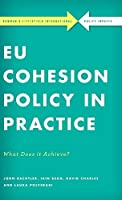 EU Cohesion Policy in Practice: What Does It Achieve? (Rowman & Littlefield International-Policy Impacts)