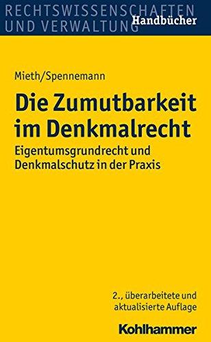 Die Zumutbarkeit im Denkmalrecht: Eigentumsgrundrecht und Denkmalschutz in der Praxis (Recht und Verwaltung)