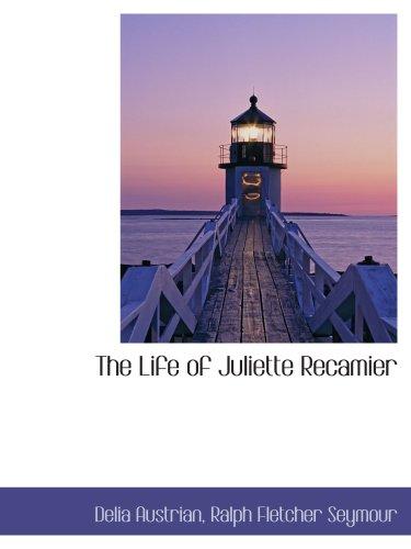 The Life of Juliette Recamier