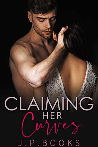 Claiming Her Curves: Alpha Male and Curvy Woman Romance Collection