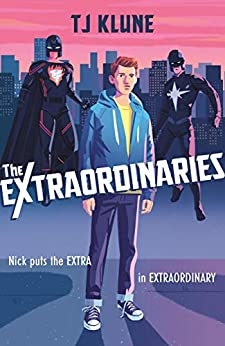 The Extraordinaries by [T J Klune]