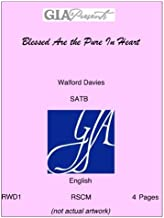 Blessed Are the Pure In Heart - Walford Davies - SATB