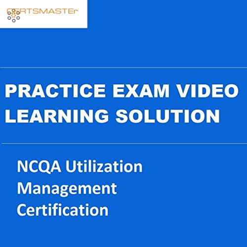 CERTSMASTEr NCQA Utilization Management Certification Practice Exam Video Learning Solutions