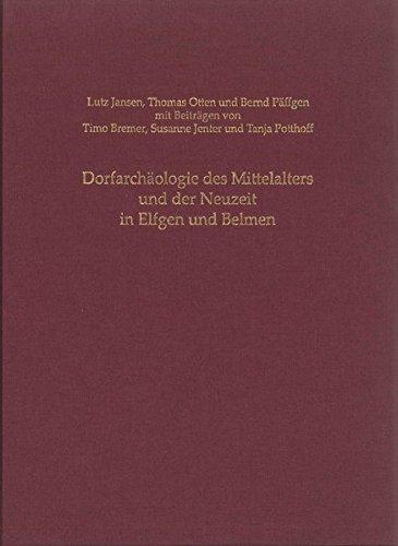 Dorfarchäologie des Mittelalters und der Neuzeit in Elfgen und Belmen (Rheinische Ausgrabungen)