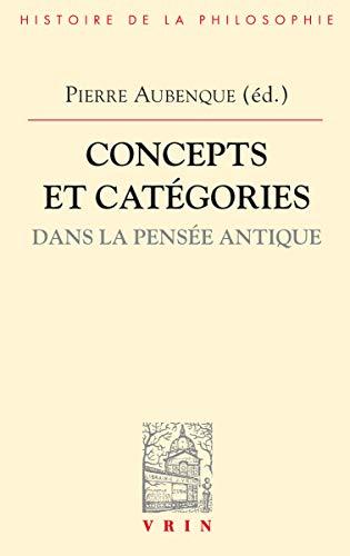Concepts Et Categories Dans La Pensee Antique