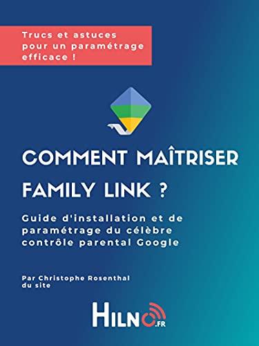 Couverture du livre Comment maitriser Family Link: by Hilno