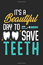 Its a Beautiful Day to Save Teeth: Best Gift Ideas Doctor Dentist Composition College Notebook and Diary to Write In / 120 Pages of Ruled Lined & Blank Paper / 6