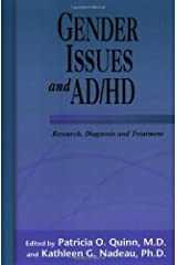 Gender Issues and AD/HD: Research, Diagnosis, and Treatment Kindle Edition