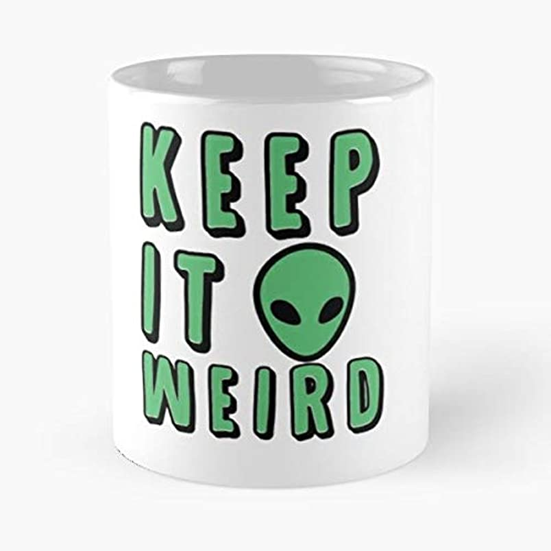 Keep It Weird Alien We Believe Space - White -coffee Mug- Unique Birthday Gift-the Best Gift For Holidays- 11 Oz. do072806923