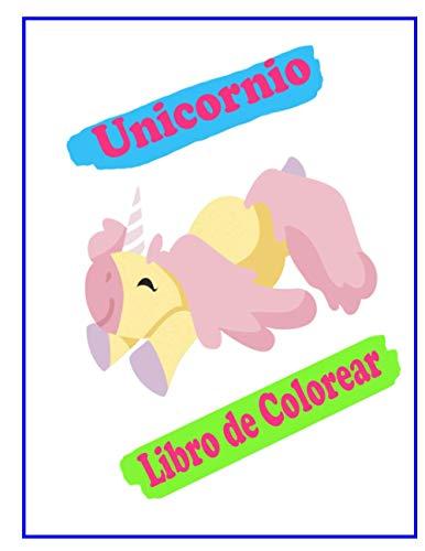 Unicornio Libro de Colorear: Los niños de 4-8; Mágica para colorear para los preadolescentes, niños y niñas, con diseños Unicornios