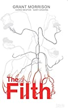 The Filth Deluxe Edition HC by Chris Weston (Artist), Gary Erksine (Artist), Grant Morrison (Special Edition, 28 Apr 2015) Hardcover