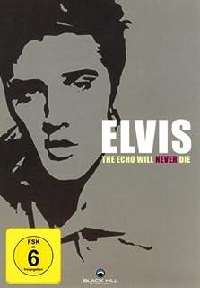 Elvis Presley - The Echo Will Never Die