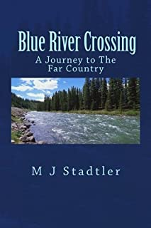 Blue River Crossing: A Journey to The Far Country
