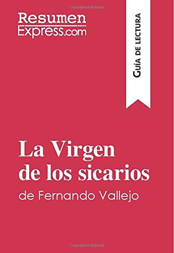 La Virgen de los sicarios de Fernando Vallejo (Guía de lectura): Resumen y análisis completo