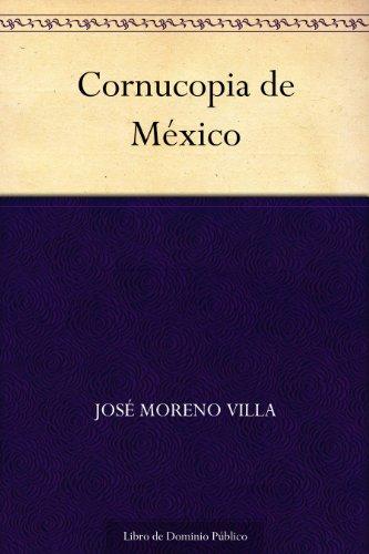 Couverture du livre Cornucopia de México (Edición de la Biblioteca Virtual Miguel de Cervantes) (Spanish Edition)