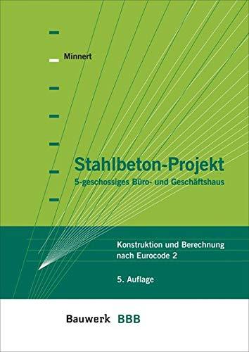 Stahlbeton-Projekt: 5-geschossiges Büro- und Geschäftshaus Konstruktion und Berechnung nach Eurocode 2 Bauwerk-Basis-Bibliothek