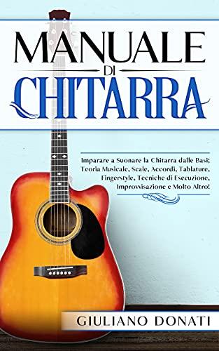 Manuale di Chitarra: Imparare a Suonare la Chitarra dalle Ba