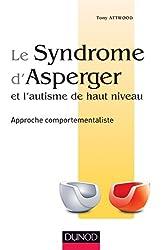 Le syndrome d'Asperger et l'autisme de haut niveau - Approche comportementaliste - Approche comportementaliste de Tony Attwood