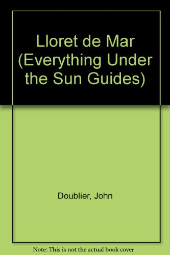 Lloret de Mar (Everything Under the Sun Guides) [Idioma Inglés]