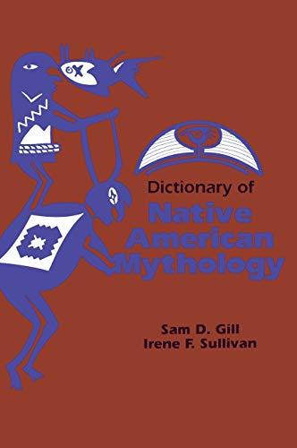 Dictionary of Native American Mythology