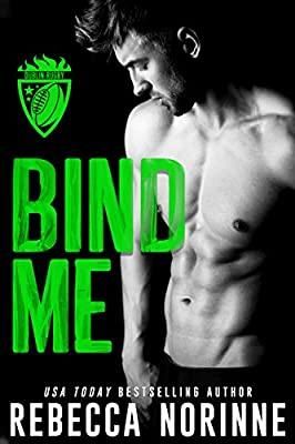 Bind Me: An Opposites Attract Sports Romance (Dublin Rugby Romance Book 5)