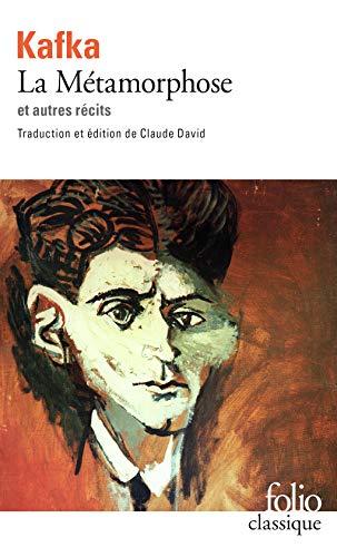 La Métamorphose et autres récits : Tous les textes parus du vivant de Kafka, I. Édition de Claude David