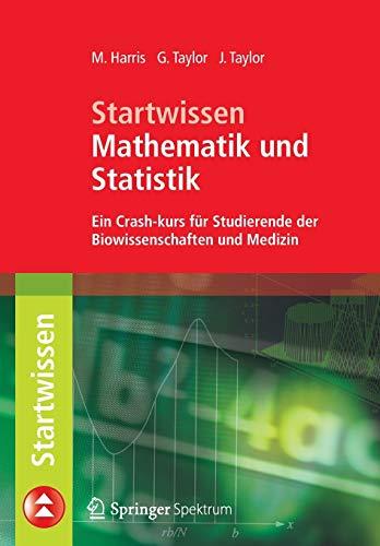 Startwissen Mathematik und Statistik: Ein Crash-Kurs für Studierende der Biowissenschaften und Medizin