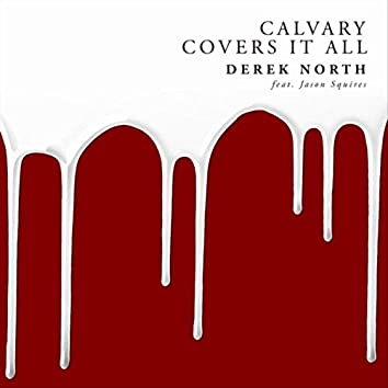 Calvary Covers It All (feat. Jason Squires)
