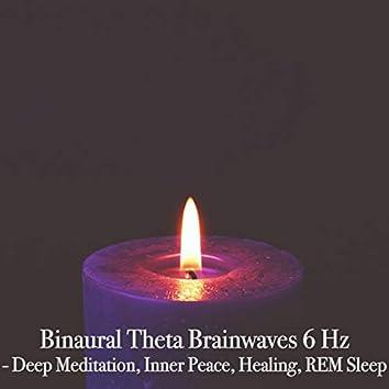 Binaural Theta Brainwaves 6 Hz: Deep Meditation, Inner Peace, Healing, REM Sleep