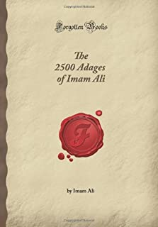 The 2500 Adages of Imam Ali (Forgotten Books)