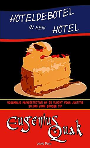 Hoteldebotel in een hotel (Eugenius Quak Book 2) (Dutch Edition)