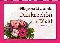 Fuer jeden Monat ein Dankeschoen an Dich! - 12 Blumenstraeusse (Wandkalender 2022 DIN A2 quer): 12 schoene Blumenstraeusse (Monatskalender, 14 Seiten )
