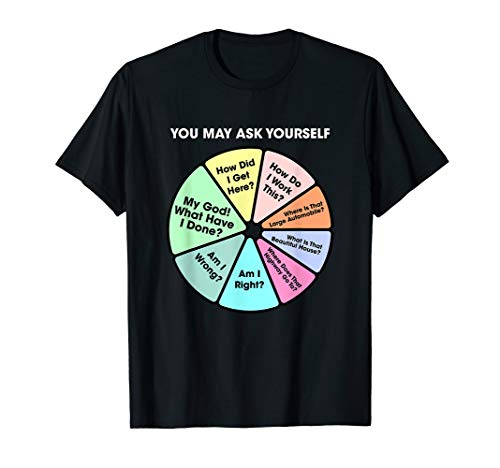 You May Ask Yourself Classic 80's Pop Music Retro Pie Chart T-Shirt