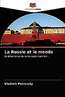 La Russie et le monde: Se débarrasser de la nostalgie impériale...