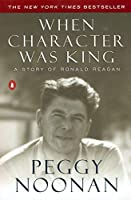 When Character Was King: A Story of Ronald Reagan by Peggy Noonan(2002-10-01)