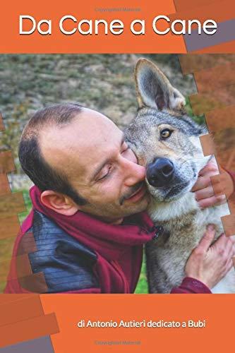Da cane a cane: Bubi ci spiega come funziona il mondo dei cani attraverso, il gioco, la comunicazione e l'empatia
