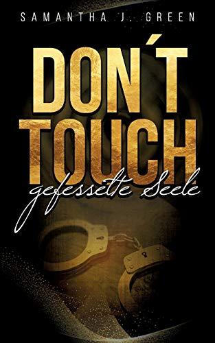Don´t Touch: Gefesselte Seele