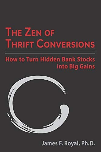 The Zen of Thrift Conversions How To Turn Hidden Bank Stocks Into Big Gains product image