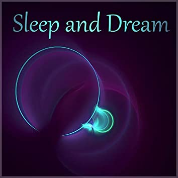 Sleep and Dream – Quiet and Long Night Music, Nature Sounds to Relieve Stress, Help Your Baby Sleep Through the Night