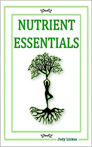 NUTRIENT ESSENTIALS: Polyunsaturated Fats: Omega 6's + 3's, Omega 6:3 Ratios, ALA, EPA, DHA; SFA, MUFA, High to Low; Amino Acids, Vitamins B; Calories, ... Fiber, and Fat by the Oz. (English Edition)