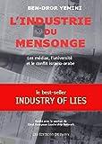 L'Industrie du mensonge - Les médias, l'Université et le conflit israélo-arabe